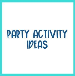 Party Activity Ideas